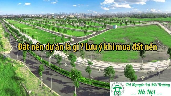 Đất nền dự án là gì ? Lưu ý khi mua đất nền trong năm 2019