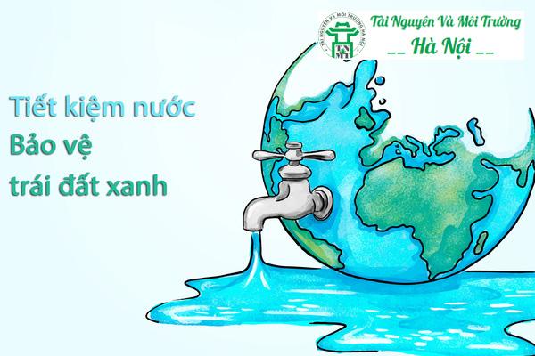 Tiết kiệm nước là góp phần bảo vệ môi trường